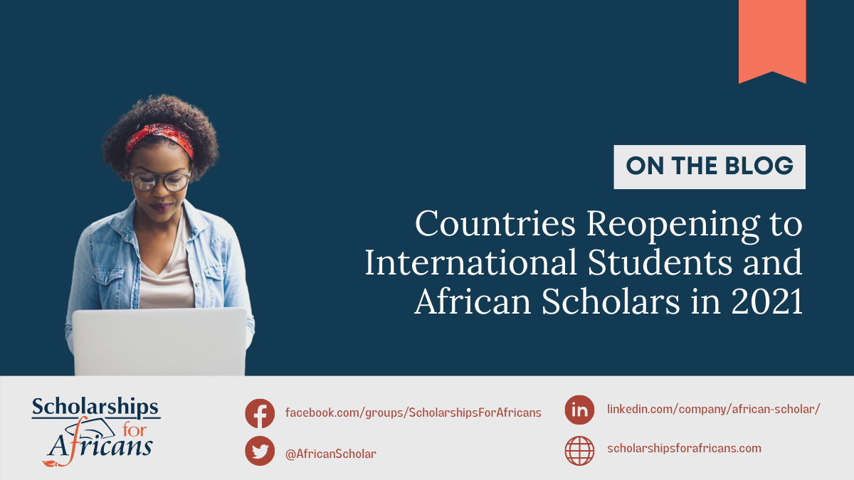 Countries Reopening to International Students and African Scholars in 2021