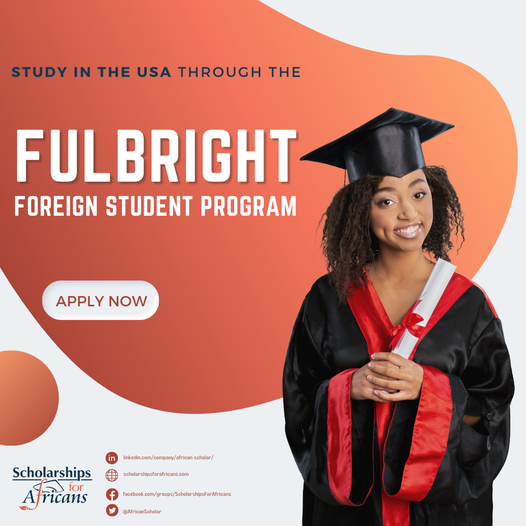 Fulbright Foreign Student Program for Graduate and Postgraduate Study in USA Universities