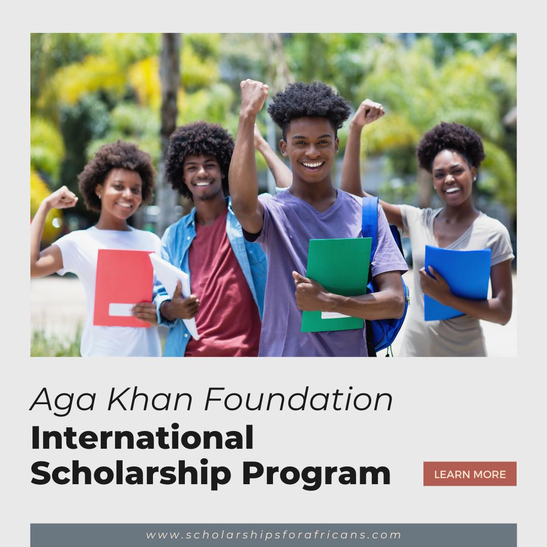 Aga Khan Foundation – International Scholarship Program for Postgraduate Students from Developing Countries